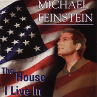 Michael Feinstein's latest recording is The House I Live In
